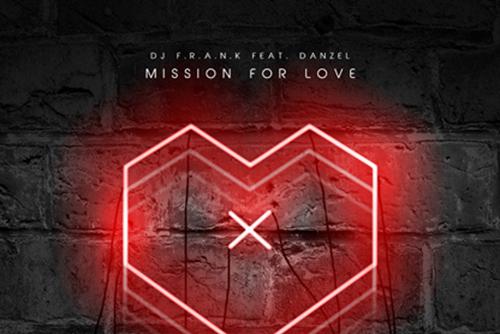 Dj F.R.A.N.K Feat. Danzel - Mission For Love