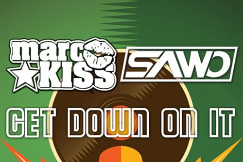 Marc Kiss & Sawo - Get Down On It