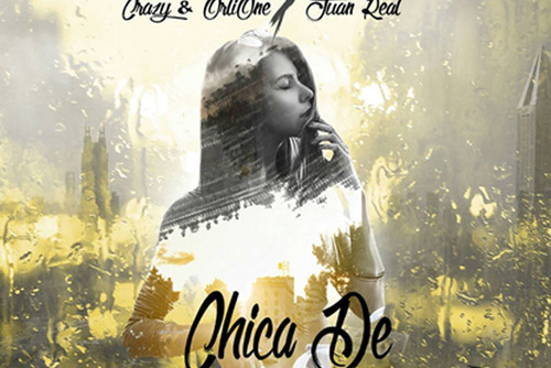 Crazy & Orlione Feat Juan Real - CHICA DE Barrio