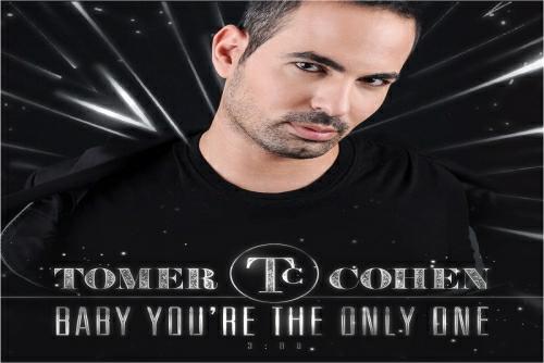 תומר כהן - Baby You're The Only One