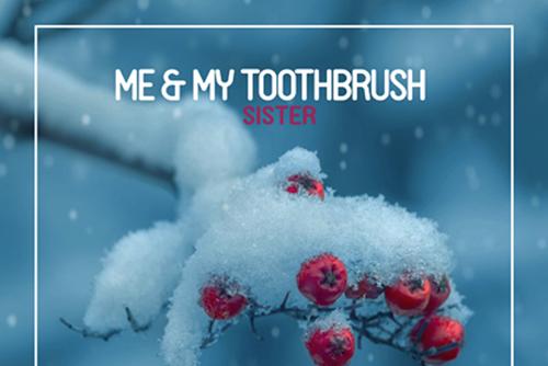 Me & My Toothbrush - Sister