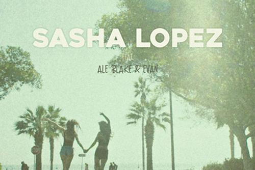 Sasha Lopez feat Ale Blake & Evan - Feeling Good