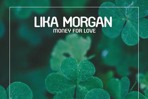 Lika Morgan - Money for Love