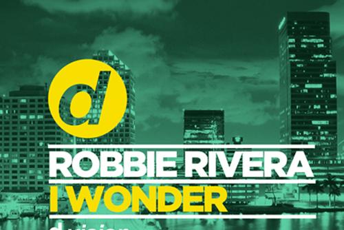 Robbie Rivera - I Wonder