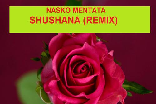 Nasko Mentata - Shushana (Remix)