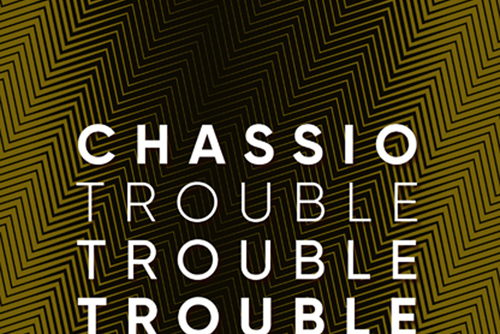 Chassio - Trouble, Trouble, Trouble