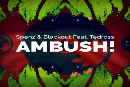 Spenz & DJ Blackout Feat. Tedross - Ambush