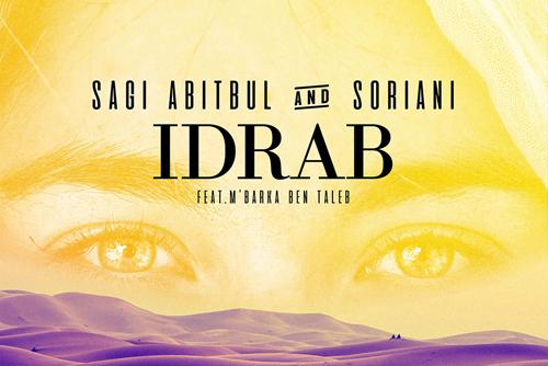 Sagi Abitbul  & Soriani ft. M'Barka Ben Taleb - Idrab