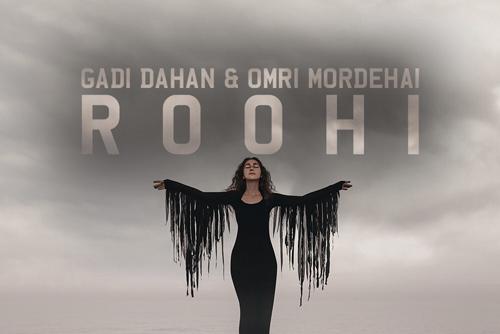 Gadi Dahan & Omri Mordehai - Roohi