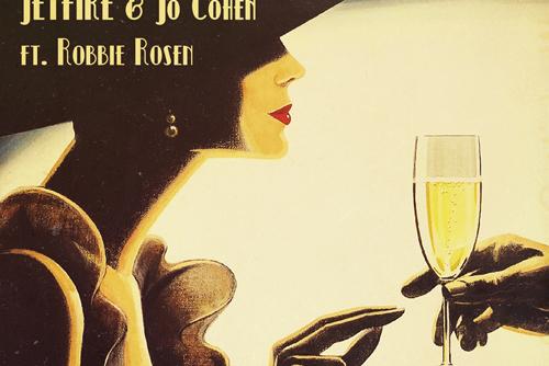 JETFIRE & Jo Cohen Feat. Robbie Rosen - Champagne