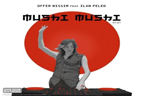 Offer Nissim Feat Ilan Peled - Mushi Mushi