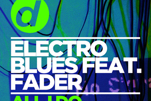 Electro Blues Feat. Fader - All I Do .2019 Remixes