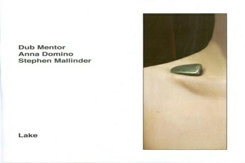 Dub Mentor ,Anna Domino Domino, Stephen Mallinder - Lake X Version