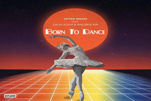 Offer Nissim Feat Riki Ben-Ari - Born To Dance