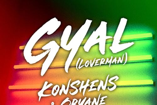 Konshens & Oryane ft. DJ Mike One - Gyal (Loverman)