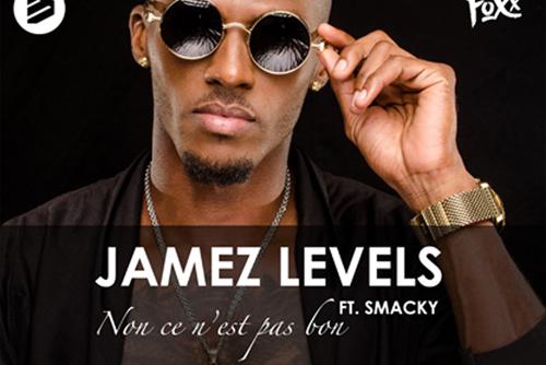 Jamez Levels - Non Ce N'Est Pas Bon