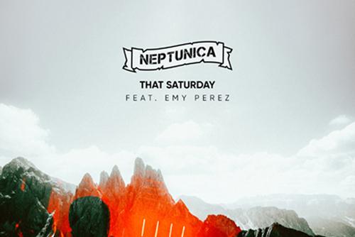 Neptunica feat. Emy Perez - That Saturday