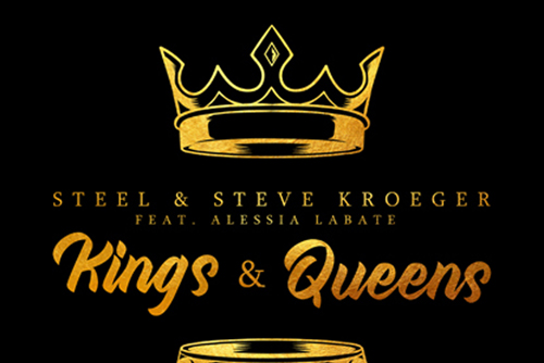 STEEL x Steve Kroeger Feat. Alessia Labate - Kings & Queens
