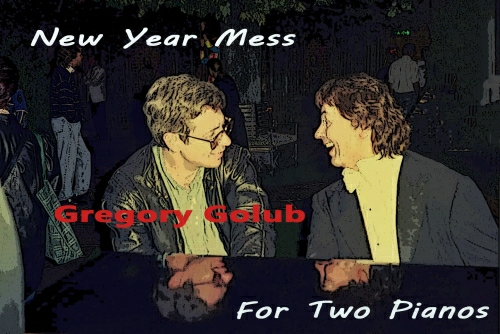 Gregory Golub - New Year mess for two pianos