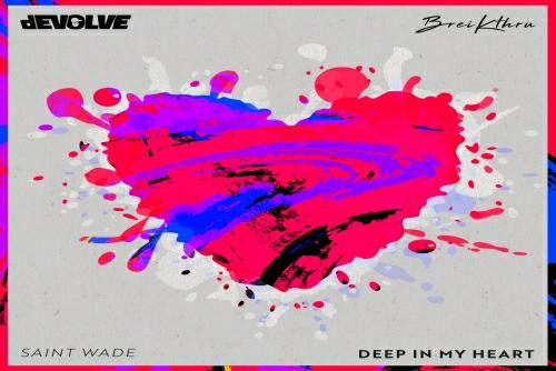 dEVOLVE feat. Breikthru feat. Saint Wade - Deep In My Heart