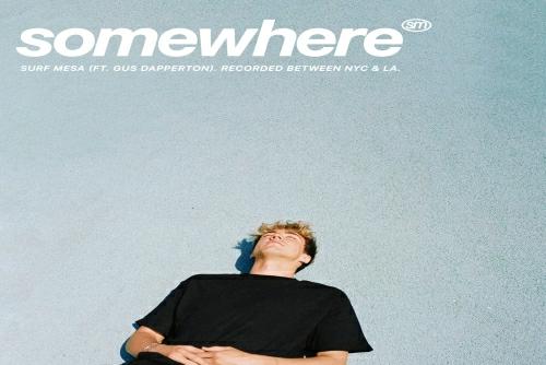 Surf Mesa feat. Gus Dapperton - Somewhere