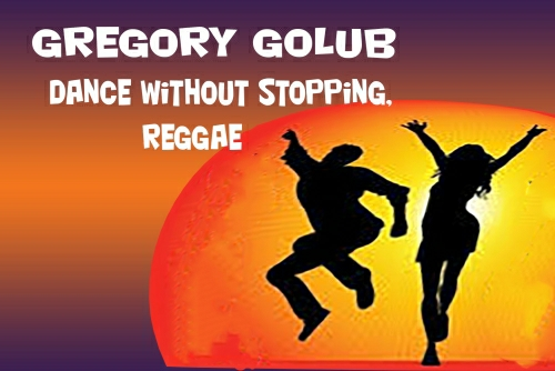 Gregory Golub - Dance Without Stopping, Reggae