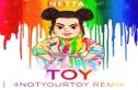 Netta - Toy (#NotYourToy Remix)