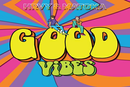 HRVY and Matoma - Good Vibes