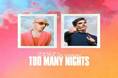 220 Kid and JC Stewart - Too Many Nights