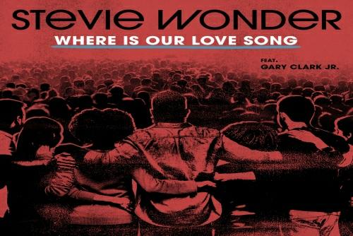 Stevie Wonder feat Gary Clark Jr - Where Is Our Love Song