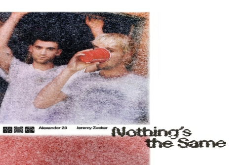 Alexander 23 and Jeremy Zucker - Nothing's the Same