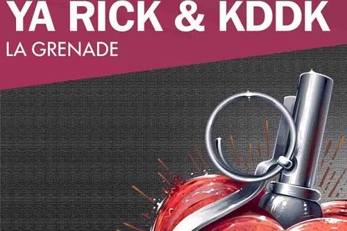 Ya Rick & KDDK - La Grenade