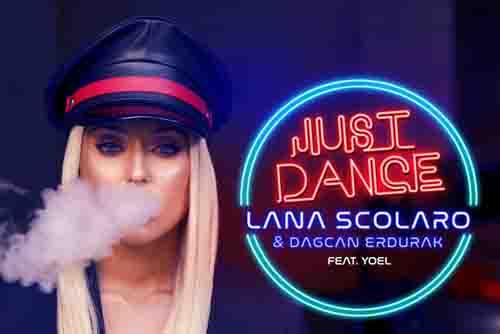 Lana Scolaro & Dagcan Erdurak  (Feat. Yoel) - Just Dance