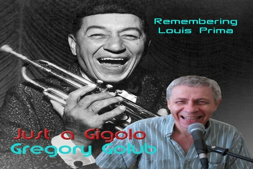 Gregory Golub - Just a Jigolo(Remembering Louis Prima)