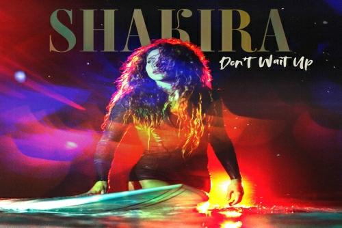 Shakira - Don't Wait Up