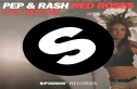Pep with Rash - Red Roses - Let Her Go