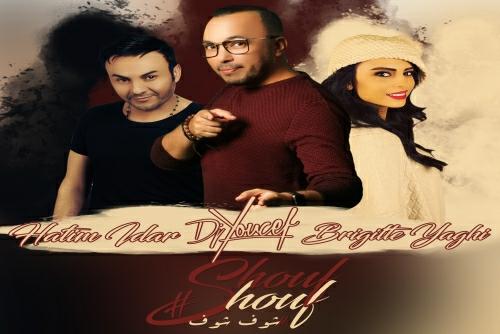 DJ Youcef Feat Briggite Yaghi & Hatim  Idar - Shouf Shouf