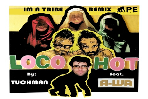 APE and Loco Hot and A-WA - I'm A Tribe (Tuchman Remix)