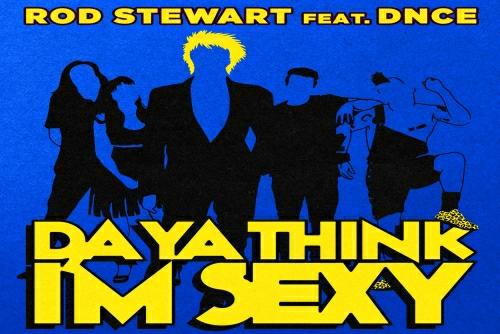 Rod Stewart With DNCE - Da Ya Think I'm Sexy?