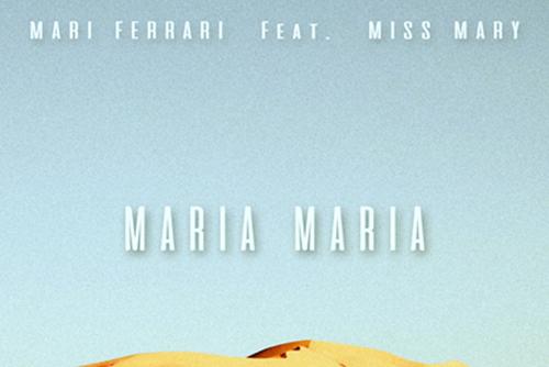 Mari Ferrari feat. Miss Mary - Maria, Maria