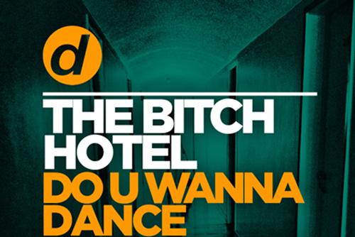 The Bitch Hotel - Do U Wanna Dance (Marco Sntoro Remix)