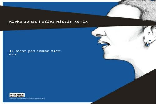 Rivka Zohar - IIn'est Pas Comme Hier (Offer Nissim Remix)